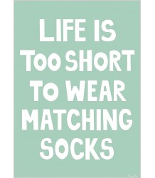 Matching Socks - Poster MiniWilla Matching Life is too short to wear matching Socks - Poster