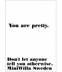 Miniwilla You are Pretty - Poster Miniwilla Pretty - Poster