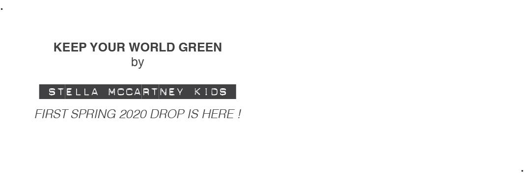 Stella McCartney Kids 2020 - KEEP YOUR WORLD GREEN